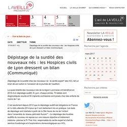Dépistage de la surdité des nouveaux nés : les Hospices civils de Lyon dressent un bilan (Communiqué)