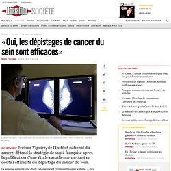 «Oui, les dépistages de cancer du sein sont efficaces»