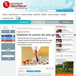 Dépister le cancer du sein grâce à un test sanguin