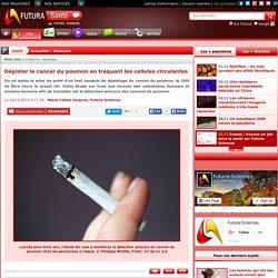 Dépister le cancer du poumon en traquant les cellules circulantes