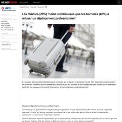 Les femmes (28%) moins nombreuses que les hommes (42%) à refuser un déplacement professionnel !