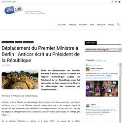 Déplacement du Premier Ministre à Berlin : Anticor écrit au Président de la République