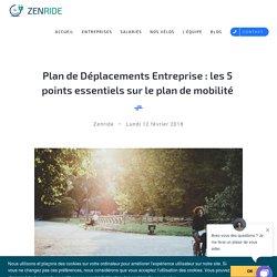 Plan de Déplacements Entreprise : les 5 points essentiels sur le plan de mobilité