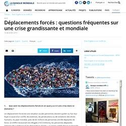 Déplacements forcés : questions fréquentes sur une crise grandissante et mondiale