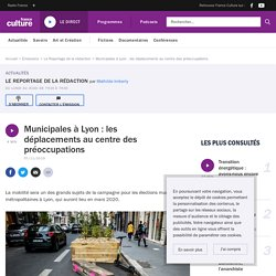 Municipales à Lyon : les déplacements au centre des préoccupations