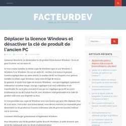 Déplacer la licence Windows et désactiver la clé de produit de l'ancien PC - FacteurDev