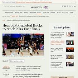 Heat oust depleted Bucks to reach NBA East finals