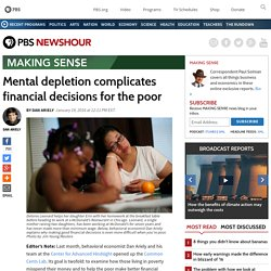 Mental depletion complicates financial decisions for the poor