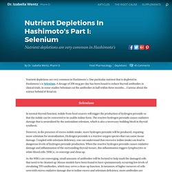 Nutrient Depletions In Hashimoto's Part I: Selenium Nutrient depletions are very common in Hashimoto's