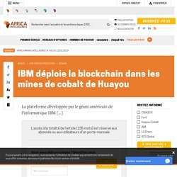 CONGO-K : IBM déploie la blockchain dans les mines de cobalt de Huayou