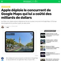 Apple déploie le concurrent de Google Maps qui lui a coûté des milliards de dollars
