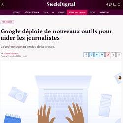 Google déploie de nouveaux outils pour aider les journalistes