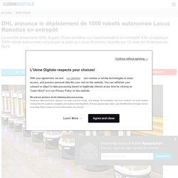 DHL annonce le déploiement de 1000 robots autonomes Locus Robotics en entrepôt