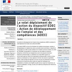 Le volet déploiement de l'action du dispositif EDEC - Action de développement de l'emploi et des compétences (ADEC)