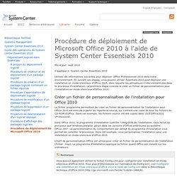Procédure de déploiement de Microsoft Office2010 à l'aide de System Center Essentials2010