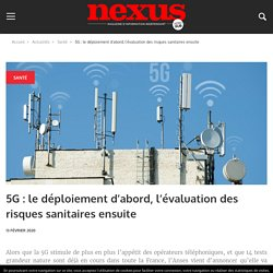 Avec la 5G : le déploiement d'abord, l'évaluation des risques sanitaires ensuite – Nexus