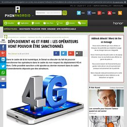 Déploiement 4G et fibre : les opérateurs vont pouvoir être sanctionné