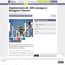 Déploiements 4G : SFR s'attaque à Bouygues Telecom