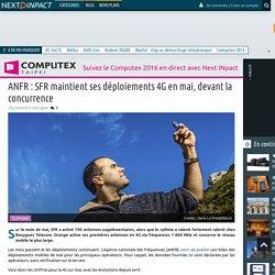 ANFR : SFR maintient ses déploiements 4G en mai, devant la concurrence
