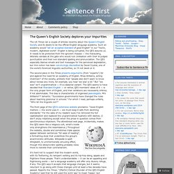 The Queen's English Society deplores your impurities « Sentence first