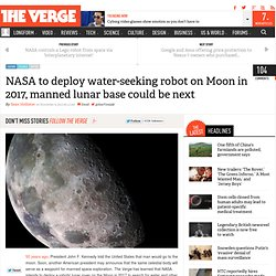 NASA to deploy water-seeking robot on Moon in 2017, manned lunar base could be next
