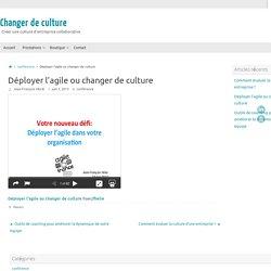 Déployer l'agile ou changer de culture - Changer de culture