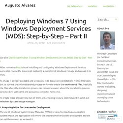 Augusto Alvarez - Deploy Win 7 using WDS Pt 2