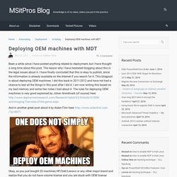 Deploying OEM machines with MDT – MSitPros Blog