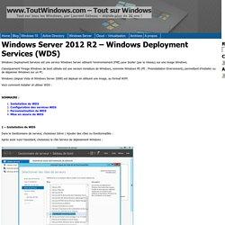 Windows Server 2012 R2 – Windows Deployment Services (WDS) - www.ToutWindows.com - Tout sur Windows