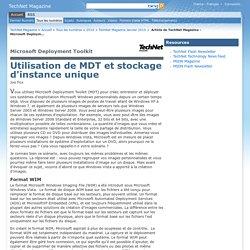 Article de TechNet Magazine - Microsoft Deployment Toolkit – Utilisation de MDT et stockage d'instance unique – Janvier2010