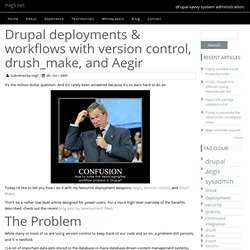 Drupal deployments & workflows with version control, drush_make, and Aegir
