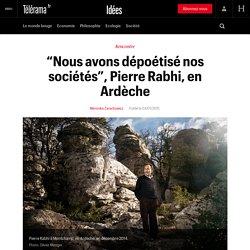 """""""Nous avons dépoétisé nos sociétés"""", Pierre Rabhi, en Ardèche"""