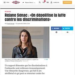 Réjane Sénac : «On dépolitise la lutte contre les discriminations»