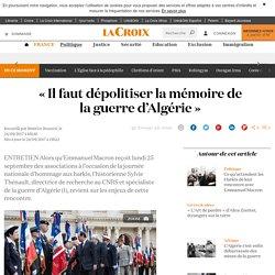 «Il faut dépolitiser la mémoire de la guerre d'Algérie» - La Croix