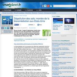 SMARTPLANET 20/07/12 Dépollution des sols: montée de la bioremédiation aux Etats-Unis