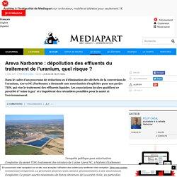 Areva Narbonne : dépollution des effluents du traitement de l'uranium, quel risque ?
