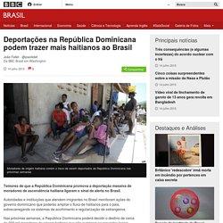 Deportações na República Dominicana podem trazer mais haitianos ao Brasil - BBC Brasil