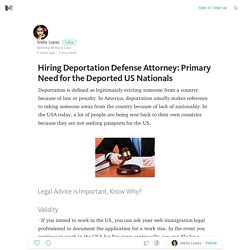 Hiring Deportation Defense Attorney: Primary Need for the Deported US Nationals