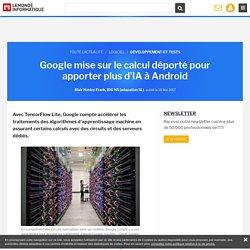 Google mise sur le calcul déporté pour apporter plus d'IA à Android
