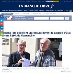 Manche : il déposent un recours devant le conseil d'État contre l'EPR de Flamanville