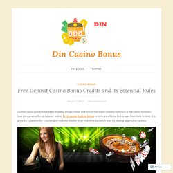 Free Deposit Casino Bonus Credits and Its Essential Rules – Din Casino Bonus