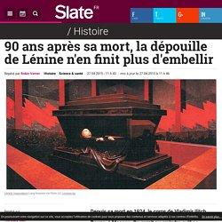 90 ans après sa mort, la dépouille de Lénine n'en finit plus d'embellir