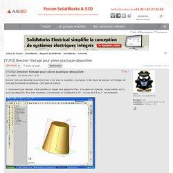 [TUTO] Dessiner filetage pour pièce plastique dépouillée : SolidWorks : Tutoriels - Forum SolidWorks A-S3D