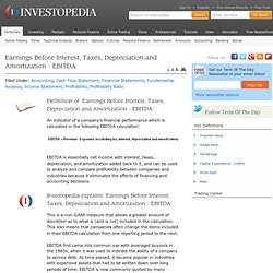 Earnings Before Interest, Taxes, Depreciation and Amortization (EBITDA) Definition