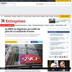 La SNCF va déprécier ses actifs de plus de 12milliards d'euros