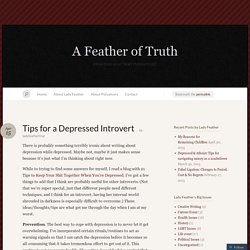 Tips for a Depressed Introvert « A Feather of Truth