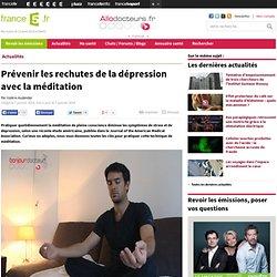 Prévenir les rechutes de la dépression - méditation
