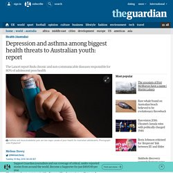 Depression and asthma among biggest health threats to Australian youth: report