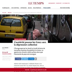 L'austérité pousse les Grecsvers la dépression collective - Le Temps