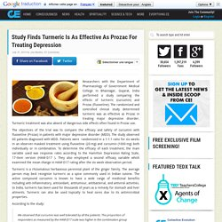Study Finds Turmeric Is As Effective As Prozac For Treating Depression